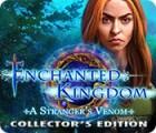 Enchanted Kingdom: A Stranger's Venom Collector's Edition juego