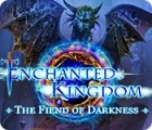 Enchanted Kingdom: The Fiend of Darkness juego