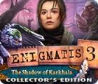 Enigmatis 3: The Shadow of Karkhala Collector's Edition juego