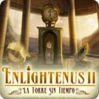 Enlightenus II: La Torre Sin Tiempo juego