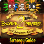 Escape From Paradise 2: A Kingdom's Quest Strategy Guide juego