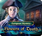 European Mystery: Flowers of Death juego
