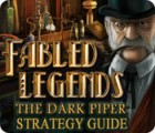 Fabled Legends: The Dark Piper Strategy Guide juego
