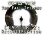 The Fall Trilogy Chapter 2: Reconstruction Strategy Guide juego