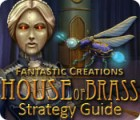 Fantastic Creations: House of Brass Strategy Guide juego