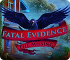 Fatal Evidence: The Missing juego