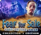Fear for Sale: City of the Past Collector's Edition juego