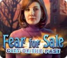 Fear for Sale: City of the Past juego
