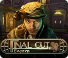 Final Cut: Encore juego