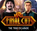Final Cut: The True Escapade juego