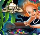 Fiona's Dream of Atlantis juego