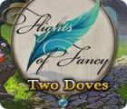 Flights of Fancy: Two Doves juego