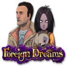 Foreign Dreams juego