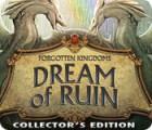 Forgotten Kingdoms: Dream of Ruin Collector's Edition juego