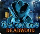 Ghost Encounters: Deadwood juego