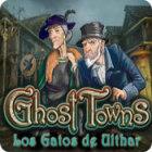 Ghost Towns: Los gatos de Ulthar juego