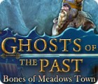 Ghosts of the Past: Bones of Meadows Town juego
