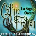 Gothic Fiction: La Saga Oscura Edición Coleccionista juego