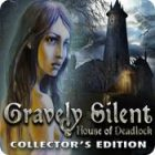 Gravely Silent: House of Deadlock Collector's Edition juego