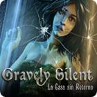 Gravely Silent: La Casa sin Retorno juego