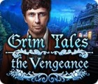Grim Tales: The Vengeance juego