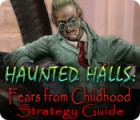 Haunted Halls: Fears from Childhood Strategy Guide juego