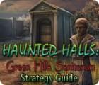 Haunted Halls: Green Hills Sanitarium Strategy Guide juego