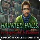 Haunted Halls: La Venganza del Dr. Blackmore Edición Coleccionista juego