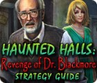 Haunted Halls: Revenge of Doctor Blackmore Strategy Guide juego