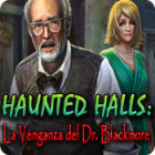 Haunted Halls: La Venganza del Dr. Blackmore juego