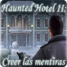 Haunted Hotel II: Creer las mentiras juego