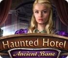 Haunted Hotel: Ancient Bane juego