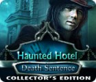 Haunted Hotel: Death Sentence Collector's Edition juego