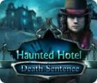 Haunted Hotel: Death Sentence juego