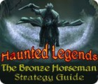 Haunted Legends: The Bronze Horseman Strategy Guide juego