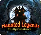 Haunted Legends: Faulty Creatures juego