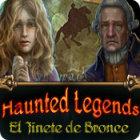 Haunted Legends: El Jinete de Bronce juego