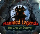 Haunted Legends: The Call of Despair juego