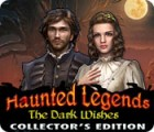 Haunted Legends: The Dark Wishes Collector's Edition juego