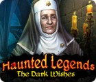 Haunted Legends: The Dark Wishes juego