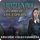 Haunted Manor: El Amo de Los Espejos - Edición Coleccionista juego