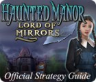 Haunted Manor: Lord of Mirrors Strategy Guide juego