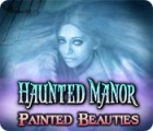 Haunted Manor: Painted Beauties juego