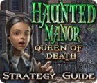 Haunted Manor: Queen of Death Strategy Guide juego