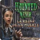 Haunted Manor: La reina de la muerte juego