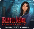 Haunted Manor: Remembrance Collector's Edition juego
