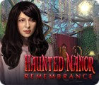 Haunted Manor: Remembrance juego
