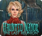 Haunted Manor: The Last Reunion juego