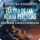 Haunting Mysteries: La Isla de Las Almas Perdidas Edición Coleccionista juego