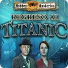 Hidden Mysteries®: Regreso al Titanic juego